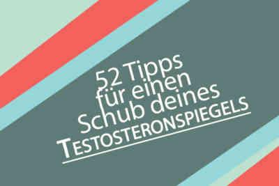 Deinen Testosteronspiegel erhöhen mit diesen genialen Tricks!