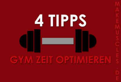 4 Tipps um die Gym Zeit zu optimieren