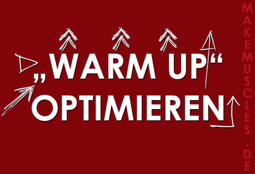 Warm Up optimieren