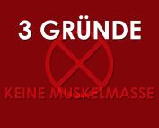 3 Gründe keine Muskelmasse