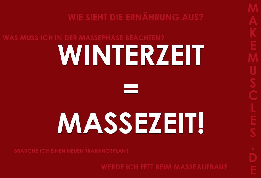 Der Winter ist da: Die Massephase kann beginnen!