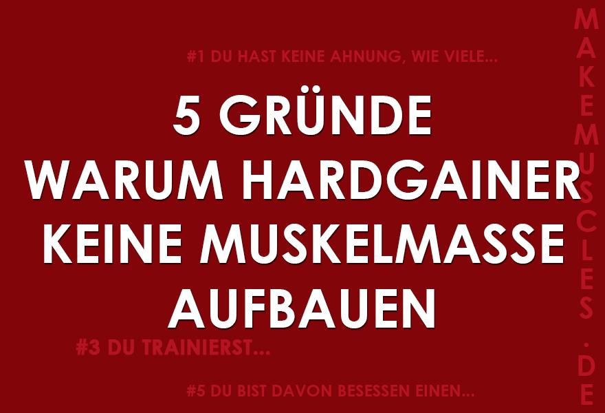 5 Gründe warum Hardgainer keine Muskelmasse aufbauen