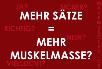 Mehr Sätze = Mehr Muskelmasse?