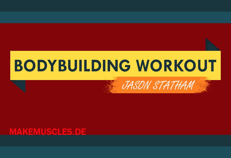 Das Jason Statham Bodybuilding Workout