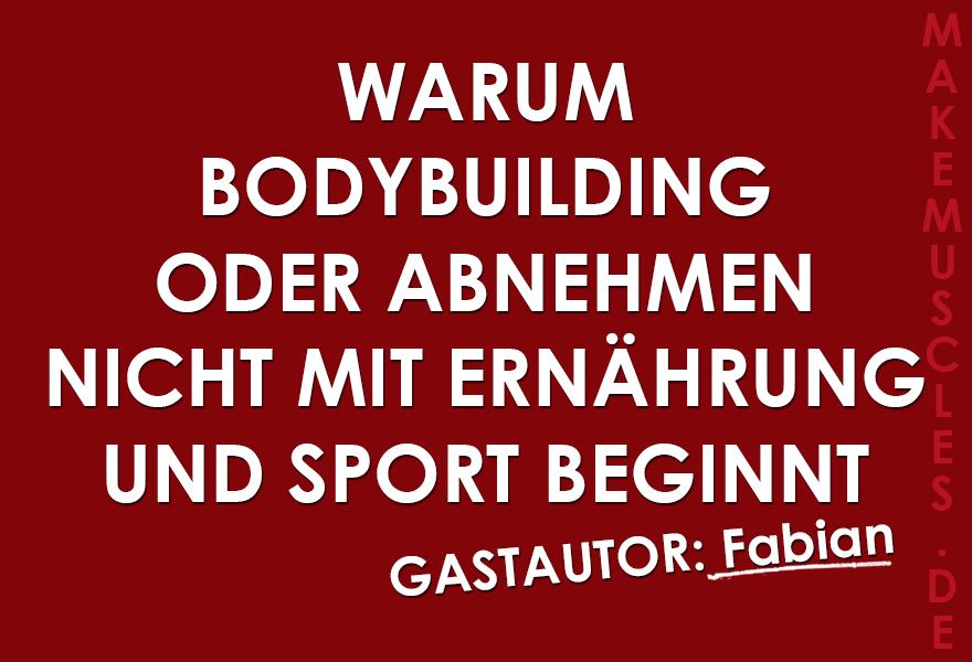 Warum Bodybuilding oder Abnehmen nicht mit Ernährung und Sport beginnt