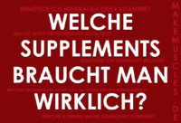 Supplemente-Guide - Welche Supplements braucht man wirklich