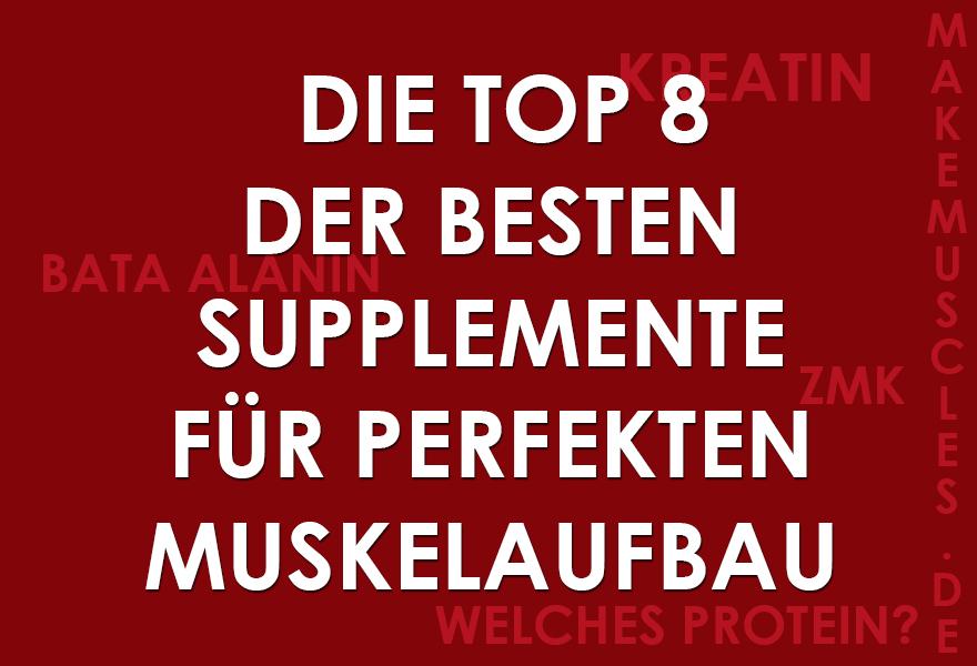 Top 8 der besten Supplemente für Muskelaufbau