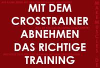 Das richtige Training zum abnehmen mit dem Crosstrainer