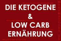 Die Ketogene und Low Carb Ernährung