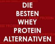 Die besten Whey Protein Alternativen