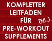 Leitfaden für Pre-Workout Supplements Teil 1