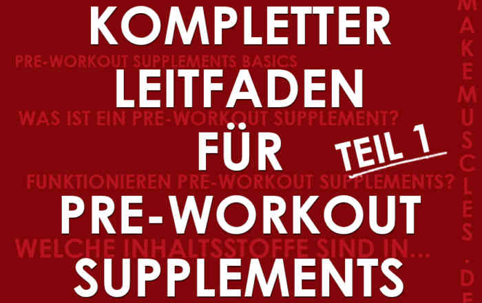 Leitfaden für Pre-Workout Supplements Teil 1