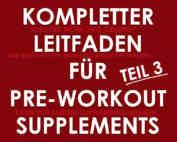 Leitfaden für Pre-Workout Supplements Teil 3