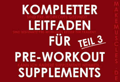 Leitfaden für Pre-Workout Supplements Teil 3