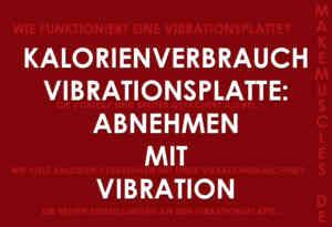 Kalorienverbrauch Vibrationsplatte