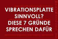 Vibrationsplatte sinnvoll? Diese 7 Gründe sprechen dafür!