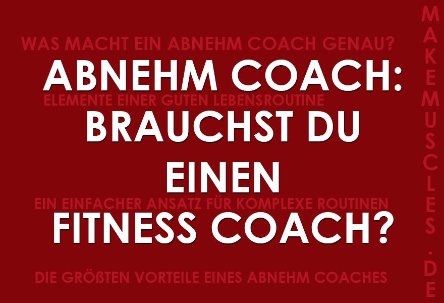 Abnehm Coach: Brauchst Du einen Fitness Coach?
