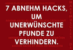7 Abnehm Hacks