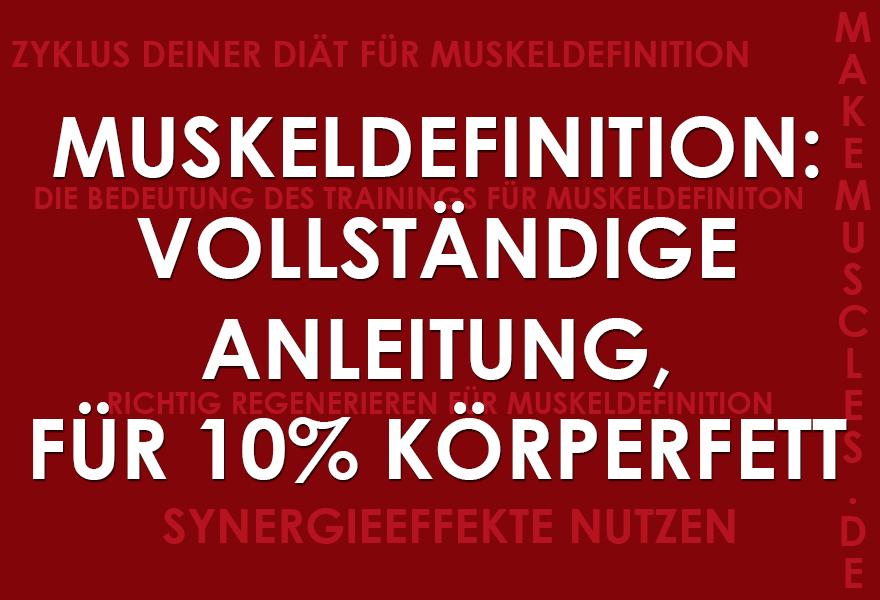 Muskeldefinition - 10% Körperfett