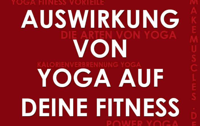 Auswirkung von Yoga auf deine FitnessAuswirkung von Yoga auf deine Fitness